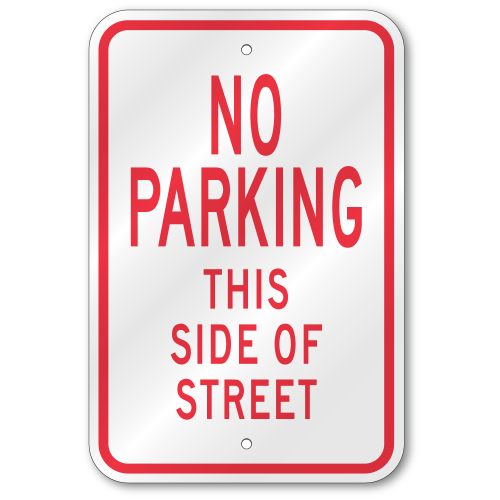 No Parking This Side Of Street Sign Outdoor Reflective