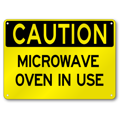 Microwave Oven In Use Caution Sign Osha 040 Thick
