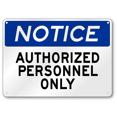 Authorized Personnel Only Notice Sign Osha 040 Thick