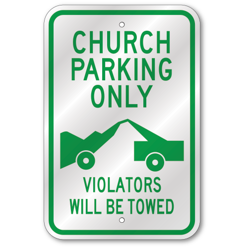 Church Parking Only Violators Towed Sign Outdoor